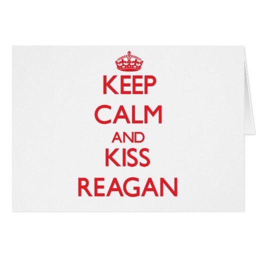 Keep Calm and kiss Reagan Greeting Cards