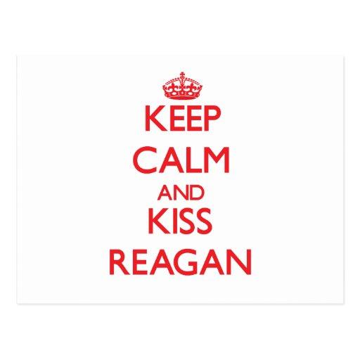Keep Calm and Kiss Reagan Post Card