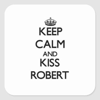 Keep Calm and Kiss Robert Sticker