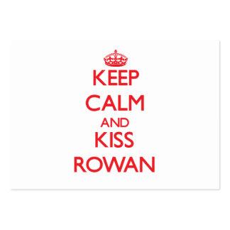 Keep Calm and kiss Rowan Business Card