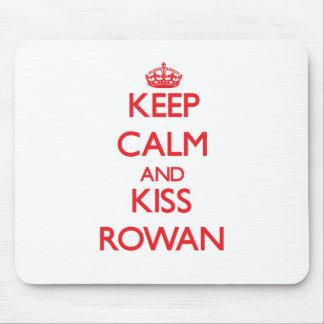 Keep Calm and kiss Rowan Mouse Pad