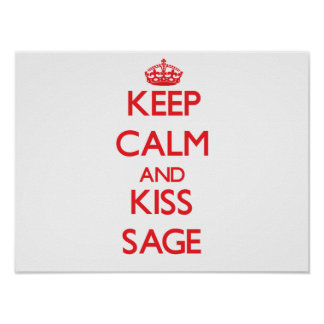 Keep Calm and Kiss Sage Posters