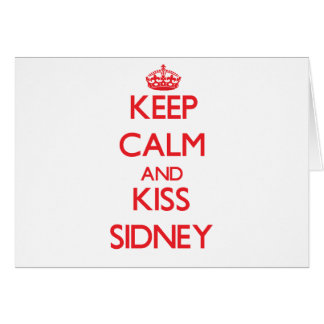 Keep Calm and Kiss Sidney Greeting Card