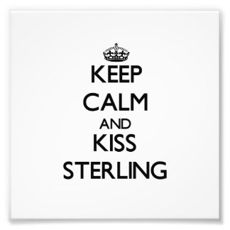 Keep Calm and Kiss Sterling Photo