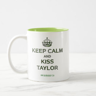 """Keep Calm and Kiss Taylor"" Mugs"