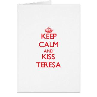Keep Calm and kiss Teresa Greeting Cards