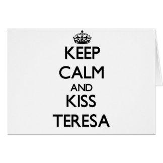 Keep Calm and kiss Teresa Greeting Card