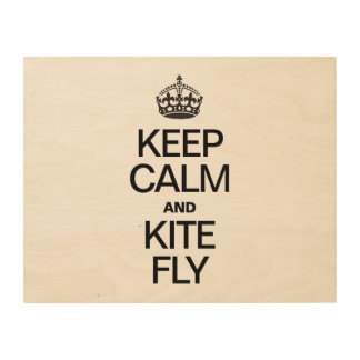 KEEP CALM AND KITE FLY WOOD PRINT