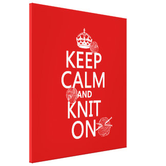 Keep Calm and Knit On - all colors Canvas Print