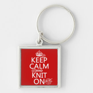 Keep Calm and Knit On - all colors Key Ring