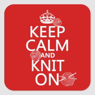 Keep Calm and Knit On - all colors Square Sticker