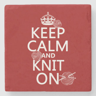 Keep Calm and Knit On - all colors Stone Coaster