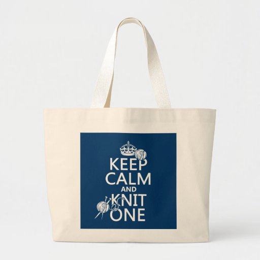 Keep Calm and Knit One - all colours Bag