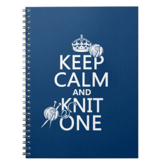 Keep Calm and Knit One - all colours Notebook