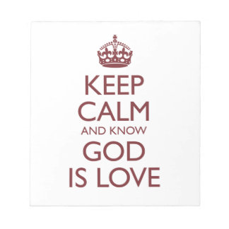 Keep Calm and Know God Is Love Notepad