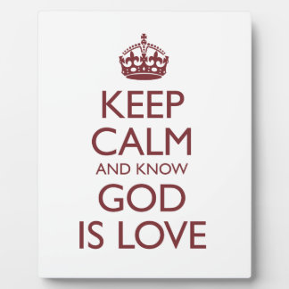 Keep Calm and Know God Is Love Plaque