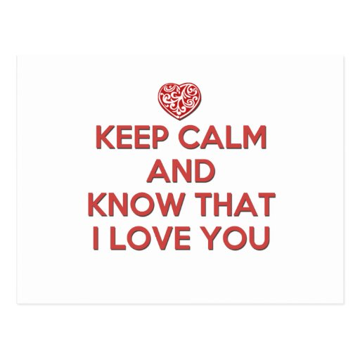 Keep Calm and Know That I Love You