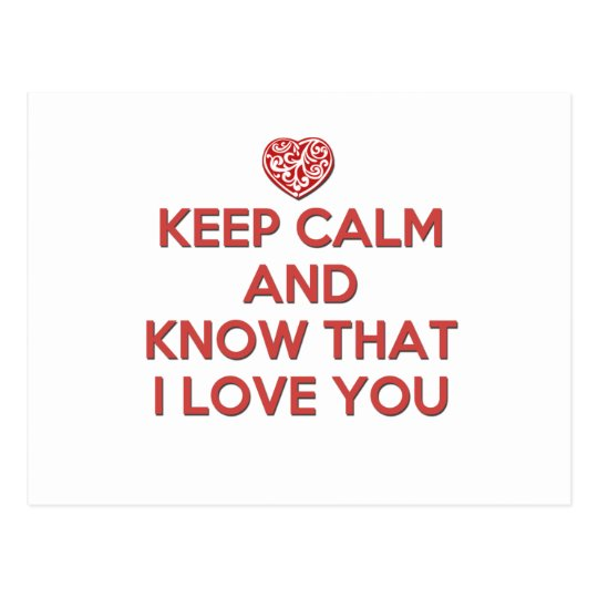 Keep Calm and Know That I Love You Postcard