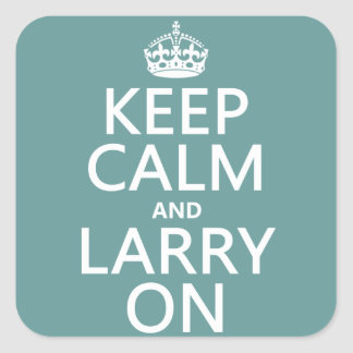 Keep Calm and Larry On (any color) Square Sticker