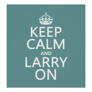 Keep Calm and Larry On (customisable color) Poster