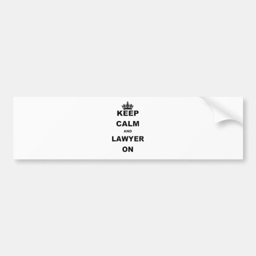 KEEP CALM AND LAWYER ON.png Bumper Sticker