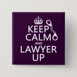 Keep Calm and Lawyer Up (any color) 15 Cm Square Badge