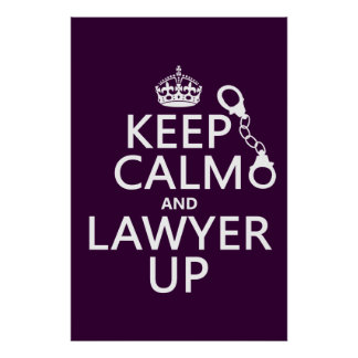 Keep Calm and Lawyer Up (any color) Poster