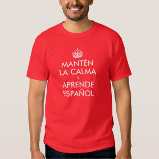 Keep Calm and Learn Spanish T Shirts