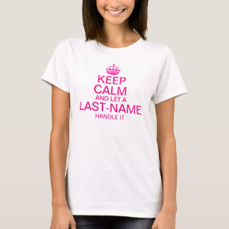 "Keep Calm and Let a ""last name"" handle it custom T-Shirt"