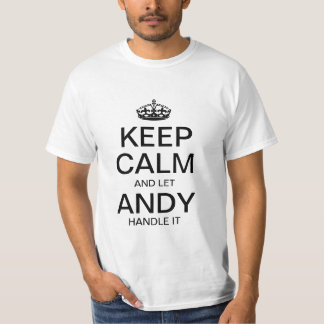 Keep calm and let Andy handle it Tee Shirt