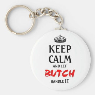 Keep calm and let Butch handle it Basic Round Button Key Ring