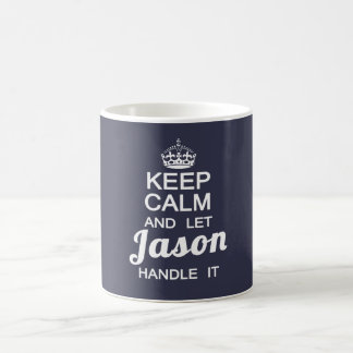 Keep calm and let Jason handle it Coffee Mug