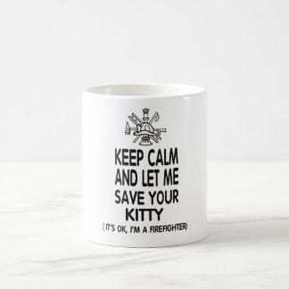 Keep Calm And Let Me Save Your Kitty Coffee Mug