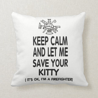 Keep Calm And Let Me Save Your Kitty Cushion