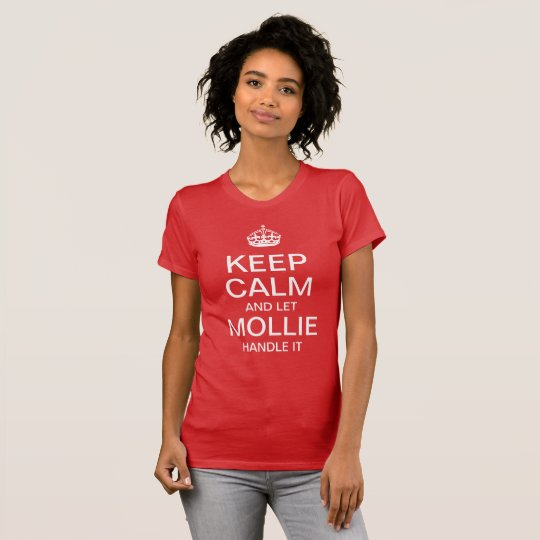 Keep Calm and let Mollie handle it T-Shirt