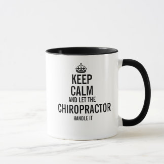 Keep calm and let the chiropractor handle it mug