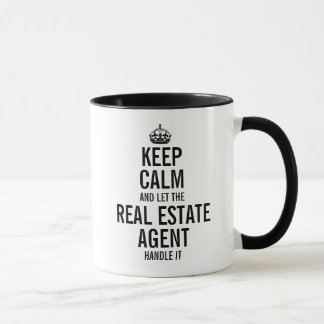 Keep calm and let the Real Estate Agent  handle it Mug
