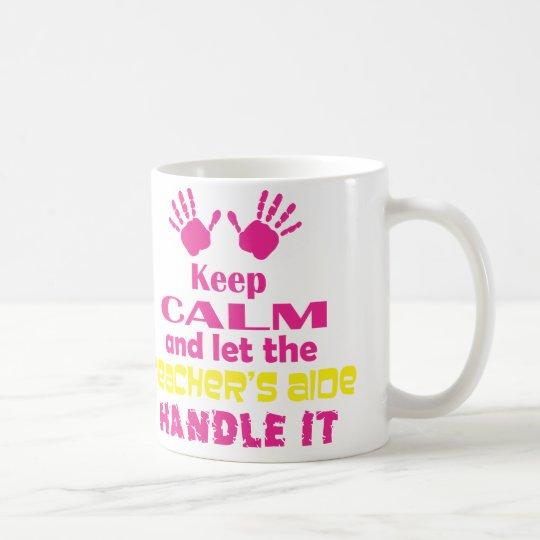 Keep Calm and Let the Teacher's Aide Handle
