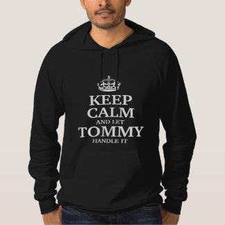 Keep calm and let Tommy handle it Hoodie
