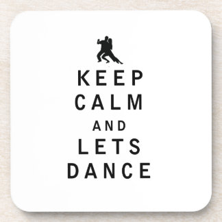 Keep Calm and Lets Dance Coasters