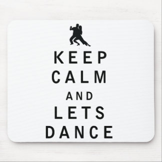 Keep Calm and Lets Dance Mouse Pad