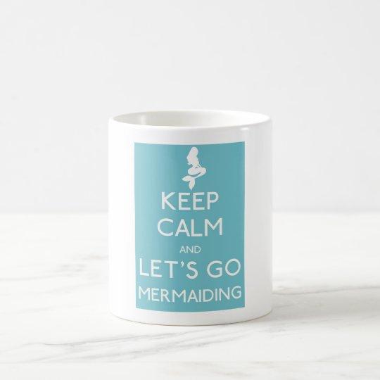 Keep Calm and Let's Go Mermaiding Coffee Mug