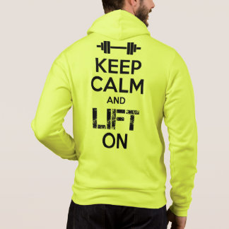 Keep Calm and LIFT ON - Gym Workout Motivational Hoodie