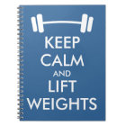 Keep calm and lift weights note book journal