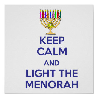 Keep Calm and Light the Menorah Poster