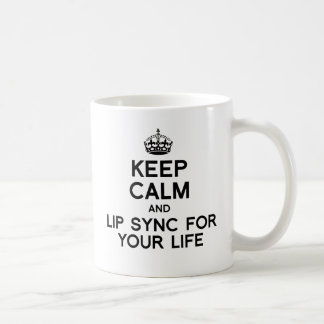 KEEP CALM AND LIP SYNC FOR YOUR LIFE.png Basic White Mug
