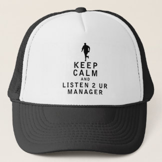 Keep Calm and Listen 2 UR Manager Trucker Hat