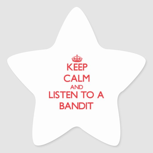 Keep Calm and Listen to a Bandit Star Stickers