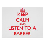 Keep Calm and Listen to a Barber