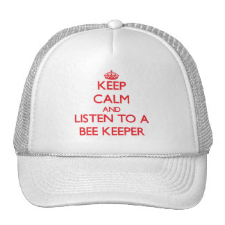 Keep Calm and Listen to a Bee Keeper Trucker Hat